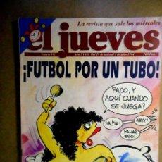 Collezionismo di Rivista El Jueves: EL JUEVES Nº892 ¡FÚTBOL POR UN TUBO!. Lote 211749942