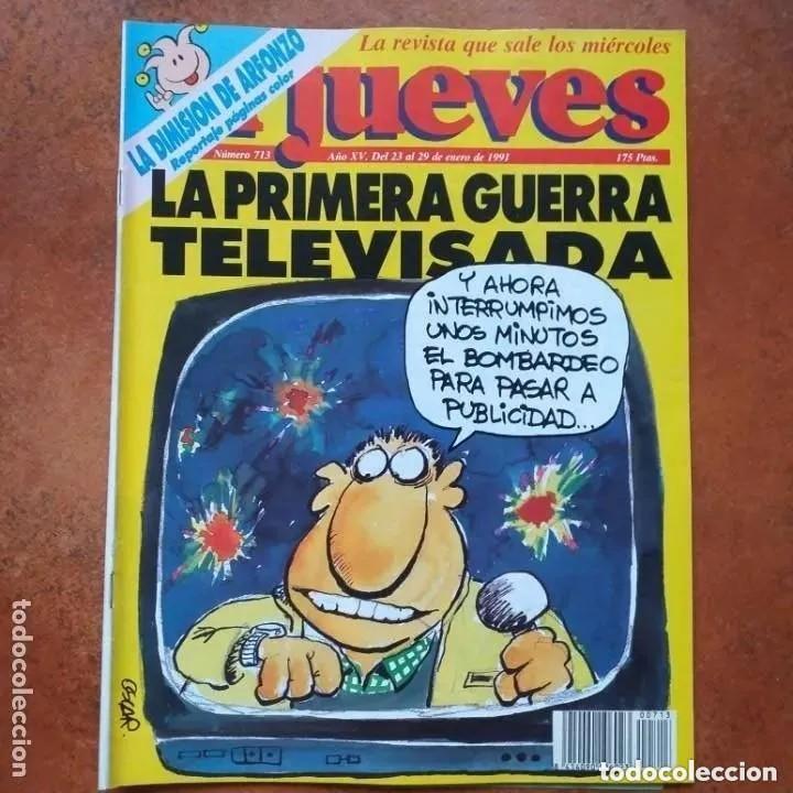EL JUEVES NUM 713. LA PRIMERA GUERRA TELEVISADA (Coleccionismo - Revistas y Periódicos Modernos (a partir de 1.940) - Revista El Jueves)