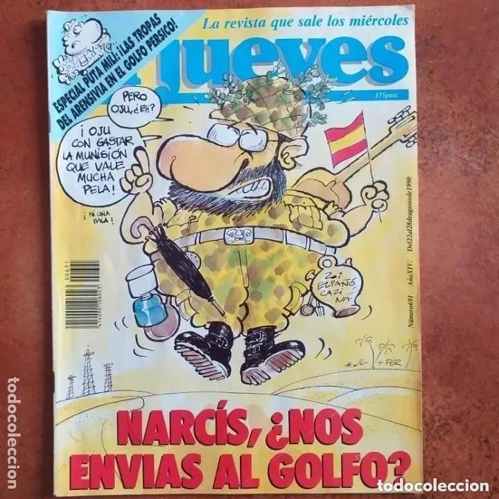 EL JUEVES NUM 691. NARCIS, NOS ENVIAS AL GOLFO? (Coleccionismo - Revistas y Periódicos Modernos (a partir de 1.940) - Revista El Jueves)