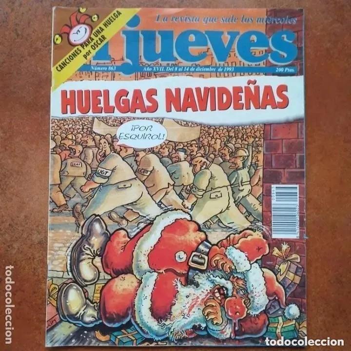 EL JUEVES NUM 863. HUELGAS NAVIDEÑAS (Coleccionismo - Revistas y Periódicos Modernos (a partir de 1.940) - Revista El Jueves)