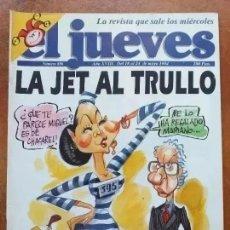 Coleccionismo de Revista El Jueves: EL JUEVES NUM 886. LA JET AL TRULLO. Lote 218402496