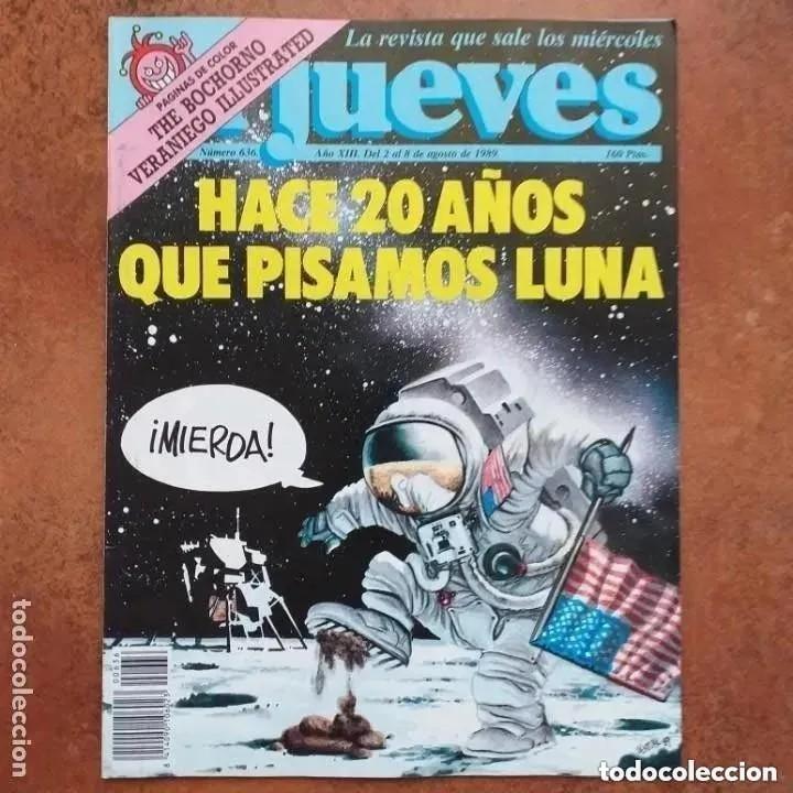 EL JUEVES NUM 636. HACE 20 AÑOS QUE PISAMOS LUNA (Coleccionismo - Revistas y Periódicos Modernos (a partir de 1.940) - Revista El Jueves)