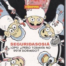 Coleccionismo de Revista El Jueves: EL JUEVES, SEGURIDASOSIÁ ¡OPS¡¿PERO TODAVIA NO ESTA DORMIDO?. Lote 219067743
