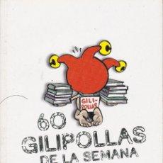 Coleccionismo de Revista El Jueves: EL JUEVES, 60 GILIPOLLAS DE LA SEMANA. Lote 219069267