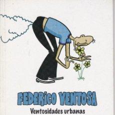 Coleccionismo de Revista El Jueves: EL JUEVES, FEDERICO VENTOSA, VENTOSIDADES URBANAS. Lote 219071725