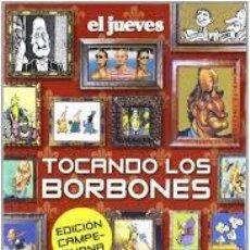 Coleccionismo de Revista El Jueves: TOCANDO LOS BORBONES. EL JUEVES. Lote 220970433