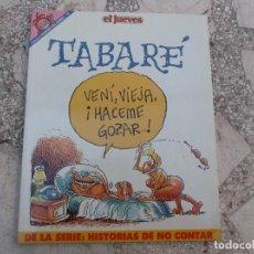 Collectionnisme de Magazine El Jueves: PENDONES DEL HUMOR Nº 78, TABARE, DE LA SERIE : HISTORIAS DE NO CONTAR, EL JUEVES. Lote 221645573