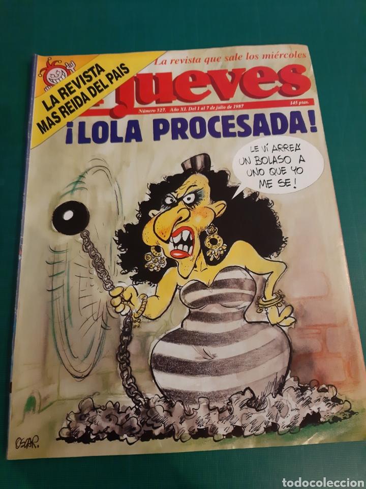 LOLA PROCESADA !!EL JUEVES 1987 NUMERADA 527 (Coleccionismo - Revistas y Periódicos Modernos (a partir de 1.940) - Revista El Jueves)