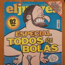 """Coleccionismo de Revista El Jueves: EL JUEVES N° 2.198 (ESPECIAL) """"TODOS EN BOLAS"""". Lote 222280107"""