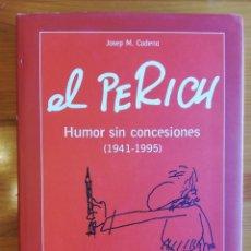 Coleccionismo de Revista El Jueves: EL PERICH HUMOR SIN CONCESIONES (1941-1995) + PEGATINA - JOSEP M. CADENA - EL JUEVES. Lote 222688456