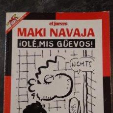 Coleccionismo de Revista El Jueves: MAKI NAVAJA ¡OLE, MIS GÜEVOS! - PENDONES DEL HUMOR Nº 140 - IVÁ - EL JUEVES. Lote 224603055