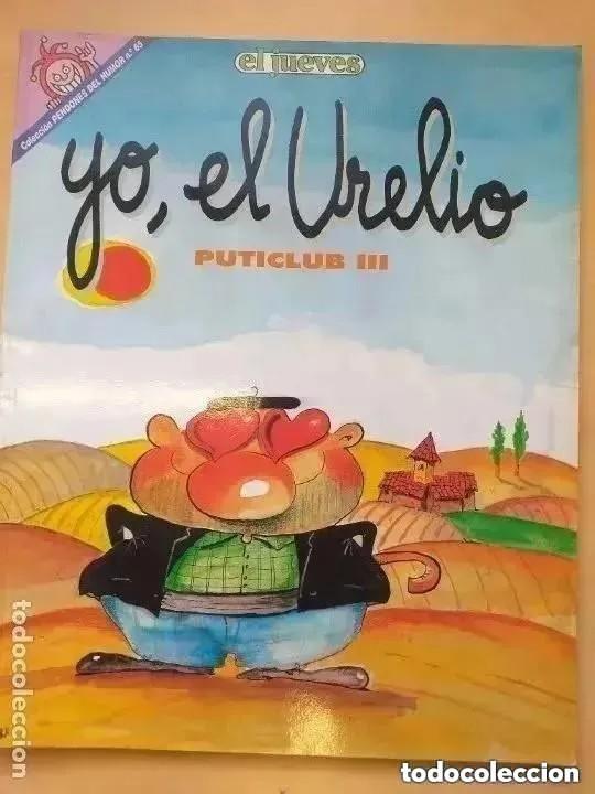 PENDONES DEL HUMOR NUM 65 YO EL URELIO PUTICLUB. (Coleccionismo - Revistas y Periódicos Modernos (a partir de 1.940) - Revista El Jueves)