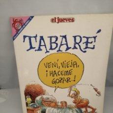 Coleccionismo de Revista El Jueves: TABARÉ, DE LA SERIE: HISTORIAS PARA NO CONTAR (PENDONES DEL HUMOR 78). (1ª EDICIÓN, PERFECTO ESTADO). Lote 232812455