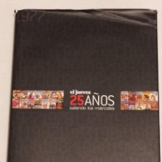 Coleccionismo de Revista El Jueves: LIBRO EL JUEVES - 25 AÑOS SALIENDO LOS MIERCOLES - INCLUYE AUTOGRAFOS DE DIBUJANTES. Lote 234346135