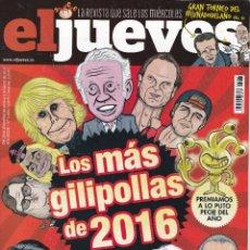 Coleccionismo de Revista El Jueves: REVISTA EL JUEVES NÚMERO 2066 (2016) LOS MAS GILIPOLLAS DE 2016. Lote 234893405