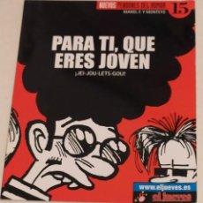 Coleccionismo de Revista El Jueves: NUEVOS PENDONES DEL HUMOR 15 - PARA TI, QUE ERES JOVEN. JEI-JOU-LETS-GOU - EL JUEVES AÑO 2001. Lote 235383100