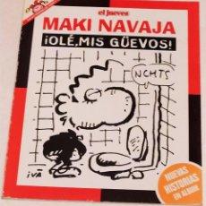 Coleccionismo de Revista El Jueves: PENDONES DEL HUMOR 140 - MAKI NAVAJA. OLÉ MIS GÜEVOS - EL JUEVES AÑO 1995. Lote 235383655