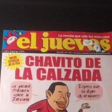 """Coleccionismo de Revista El Jueves: ** EL JUEVES ** """" CHAVITO DE LA CALZADA """""""" Nº 1592. DEL 28 NOVIEMBRE AL 4 DICIEMBRE 2007. Lote 236061330"""
