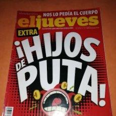Coleccionismo de Revista El Jueves: EL JUEVES. EXTRA HIJOS DE PUTA. Nº 1689. Lote 237907545