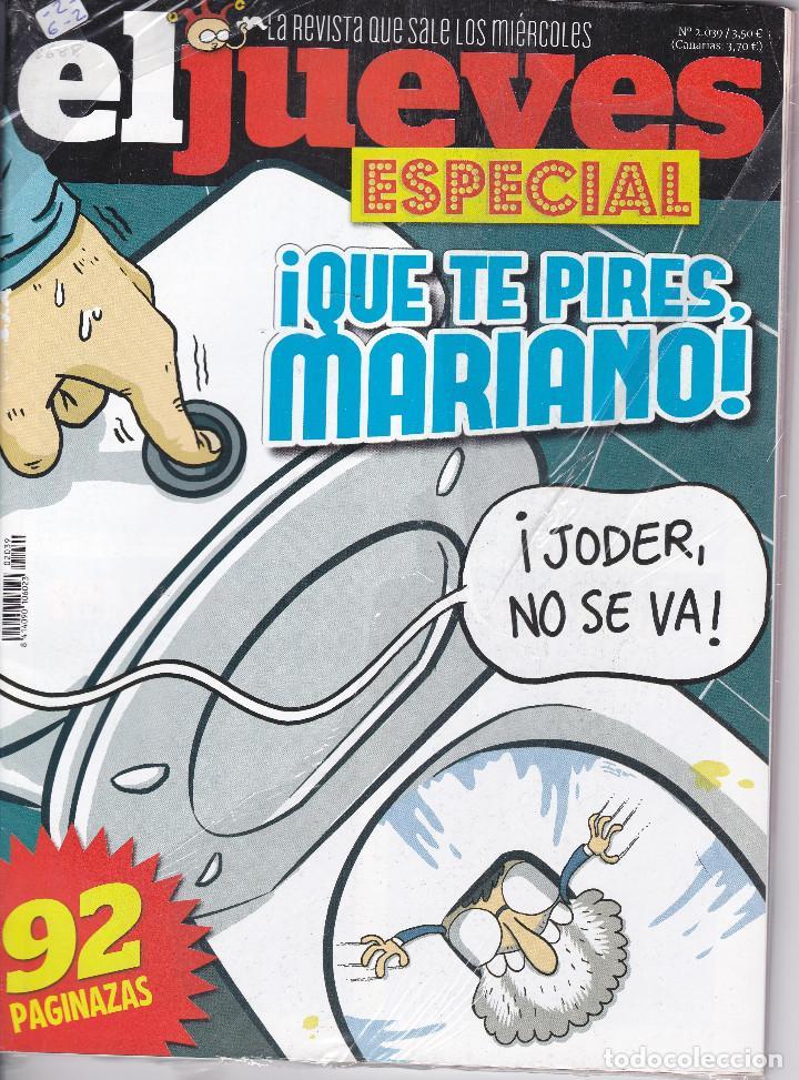 REVISTA EL JUEVES NÚMERO 2039.ESPECIAL. !QUE TE PIRES MARIANO! (Coleccionismo - Revistas y Periódicos Modernos (a partir de 1.940) - Revista El Jueves)