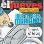 REVISTA EL JUEVES NÚMERO 2039.ESPECIAL. !QUE TE PIRES MARIANO!