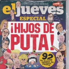 Coleccionismo de Revista El Jueves: REVISTA EL JUEVES NÚMERO 2076. ESPECIAL. !HIJOS DE PUTA!. Lote 240880630