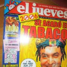 Collectionnisme de Magazine El Jueves: EL JUEVES LA REVISTA QUE SALE LOS MIERCOLES Nº 1492 - ENERO 2006 - SE ACABO EL TABACO. Lote 243277685