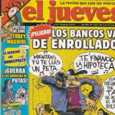 Coleccionismo de Revista El Jueves: REVISTA EL JUEVES NÚMERO 1562 : !PELIGRO¡ LOS BANCOS VAN DE ENROLLADOS EDITADO 2007.. Lote 244814035