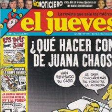 Coleccionismo de Revista El Jueves: REVISTA EL JUEVES NÚMERO 1551 : ¿ QUÉ HACER CON DE JUANA CHAOS?. EDITADO EN 2007.. Lote 244871220