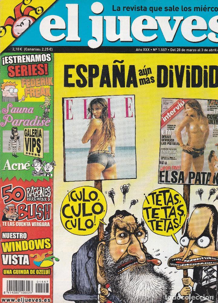 REVISTA EL JUEVES NÚMERO 1557 : ESPAÑA AÚN MÁS DIVIDIDA. EDITADO EN 2007. (Coleccionismo - Revistas y Periódicos Modernos (a partir de 1.940) - Revista El Jueves)