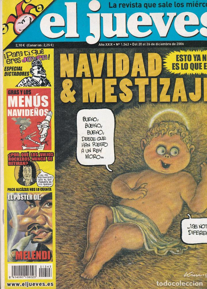 REVISTA EL JUEVES NÚMERO 1543 : NAVIDAD & MESTIZAJE. ESTO YA NO ES LO QUE ERA. EDITADO EN 2006. (Coleccionismo - Revistas y Periódicos Modernos (a partir de 1.940) - Revista El Jueves)