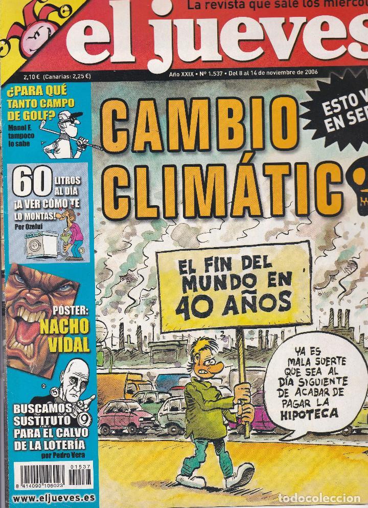 REVISTA EL JUEVES NÚMERO 1537 : CAMBIO CLIMATICO.ESTO VA EN SERIO. EDITADO EN 2006. (Coleccionismo - Revistas y Periódicos Modernos (a partir de 1.940) - Revista El Jueves)
