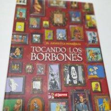 Coleccionismo de Revista El Jueves: EL JUEVES Y LA MONARQUÍA TOCANDO LOS BORBONES. Lote 245764565