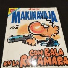 Coleccionismo de Revista El Jueves: COLECCIÓN PENDONES DEL HUMOR NR 85 EL JUEVES MAKINAVAJA CON BALA EN LA RECÁMARA. Lote 246284325