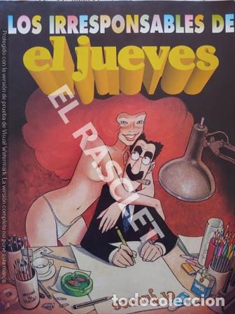 LOS IRRESPONSABLES DE EL JUEVES (Coleccionismo - Revistas y Periódicos Modernos (a partir de 1.940) - Revista El Jueves)