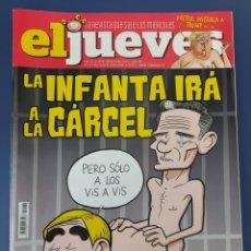 Coleccionismo de Revista El Jueves: REVISTA EL JUEVES LA INFANTA IRÁ A LA CÁRCEL. Lote 252763555