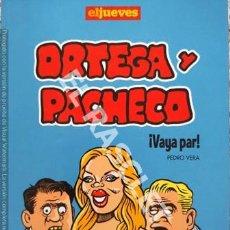 Coleccionismo de Revista El Jueves: EL JUEVES - ORTEGA Y PACHECO - VAYA PAR. Lote 253709520