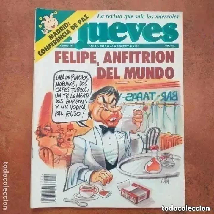 EL JUEVES NUM 754. FELIPE, ANFITRIÓN DEL MUNDO (Coleccionismo - Revistas y Periódicos Modernos (a partir de 1.940) - Revista El Jueves)