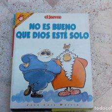 Coleccionismo de Revista El Jueves: PENDONES DEL HUMOR Nº 108, EL JUEVES, NO ES BUENO QUE DIOS ESTE SOLO, MARTIN. Lote 261525105