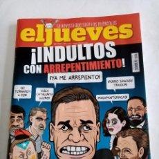 Coleccionismo de Revista El Jueves: EL JUEVES Nº 2297 , ¡ INDULTOS CON ARREPENTIMIENTO !. Lote 270262033