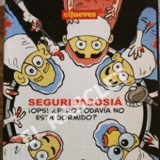 Coleccionismo de Revista El Jueves: EL JUEVES -SEGURIDASOSIÁ ¡ OPS ¿PERO TODAVIA NO ESTA DORMIDO?. Lote 277145598