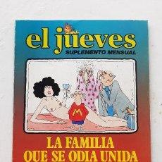 Coleccionismo de Revista El Jueves: EL JUEVES SUPLEMENTE MENSUAL, LA FAMILIA QUE SE ODIA UNIDA PERMANECE UNIDA, 1979. Lote 287184303