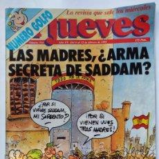 Coleccionismo de Revista El Jueves: EL JUEVES 715 - 6 AL 12 FEBRERO 1991 LAS MADRES , ¿ARMAS SECRETAS DE SADDAM? - NUMERO GOLFO. Lote 297096708