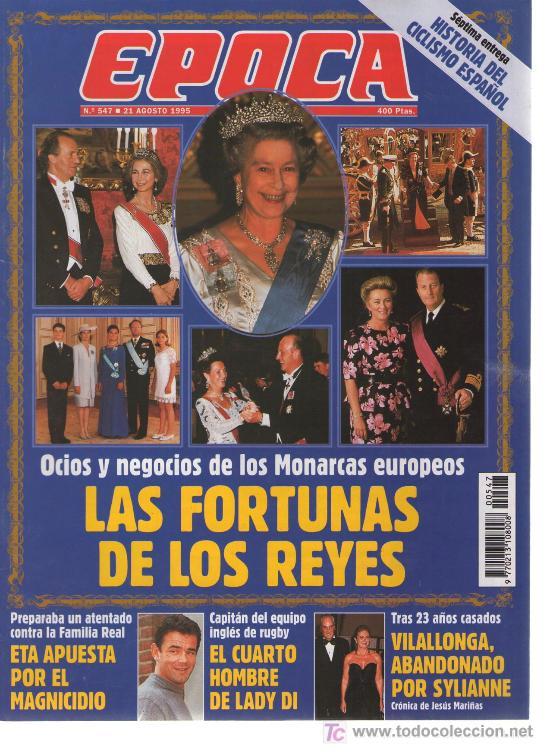 EPOCA : AÑO 1995 N 547, LAS FORTUNAS DE LOS REYES (Coleccionismo - Revistas y Periódicos Modernos (a partir de 1.940) - Revista Época)