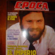 Collectionnisme de Magazine Época: EPOCA Nº 323 AÑO 1991 EL IMPERIO DE LOS CIEGOS,..LA CONSPIRACION CONTRA FELIPE SE ROMPE EL PSOE. Lote 31757731