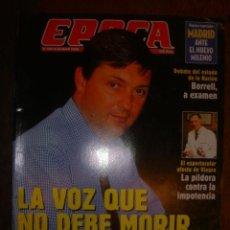 Collectionnisme de Magazine Época: EPOCA Nº690 AÑO 1998 LA VOZ QUE NO DEVE MORIR,..ANTONIO HERRERO DEJA UNA HERENCIA DE LIBERTAD. Lote 32129449