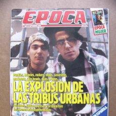 Coleccionismo de Revista Época: REVISTA EPOCA Nº 288 TRIBUS URBANAS SINIESTROS HEAVIES PIJOS MODS B BOYS ROCKERS MODERNOS PUNKIES.... Lote 155642609