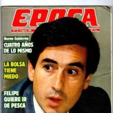 Coleccionismo de Revista Época: REVISTA EPOCA. Nº 73. AGOSTO 1986. LA BOLSA TIENE MIEDO, FELIPE QUIERE IR PESCAR, MAS DUROS QUE ETA.. Lote 34242978