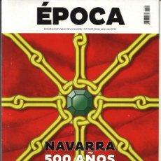 Coleccionismo de Revista Época: REVISTA ÉPOCA Nº 1401 - 3 JUNIO 2012: NAVARRA 500 AÑOS EN ESPAÑA. GRUPO EL PASO. EDWARD HOPPER, ETC.. Lote 34633631