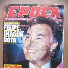 Coleccionismo de Revista Época: REVISTA EPOCA Nº 33 EL PERFUME FILM ULTIMOS DIAS DE FRANCO CAP.3 TARRADELLAS FELIPE GONZALEZ. Lote 172970727